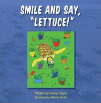 Smile and Say, Lettuce! Image